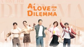 A Love for Dilemma